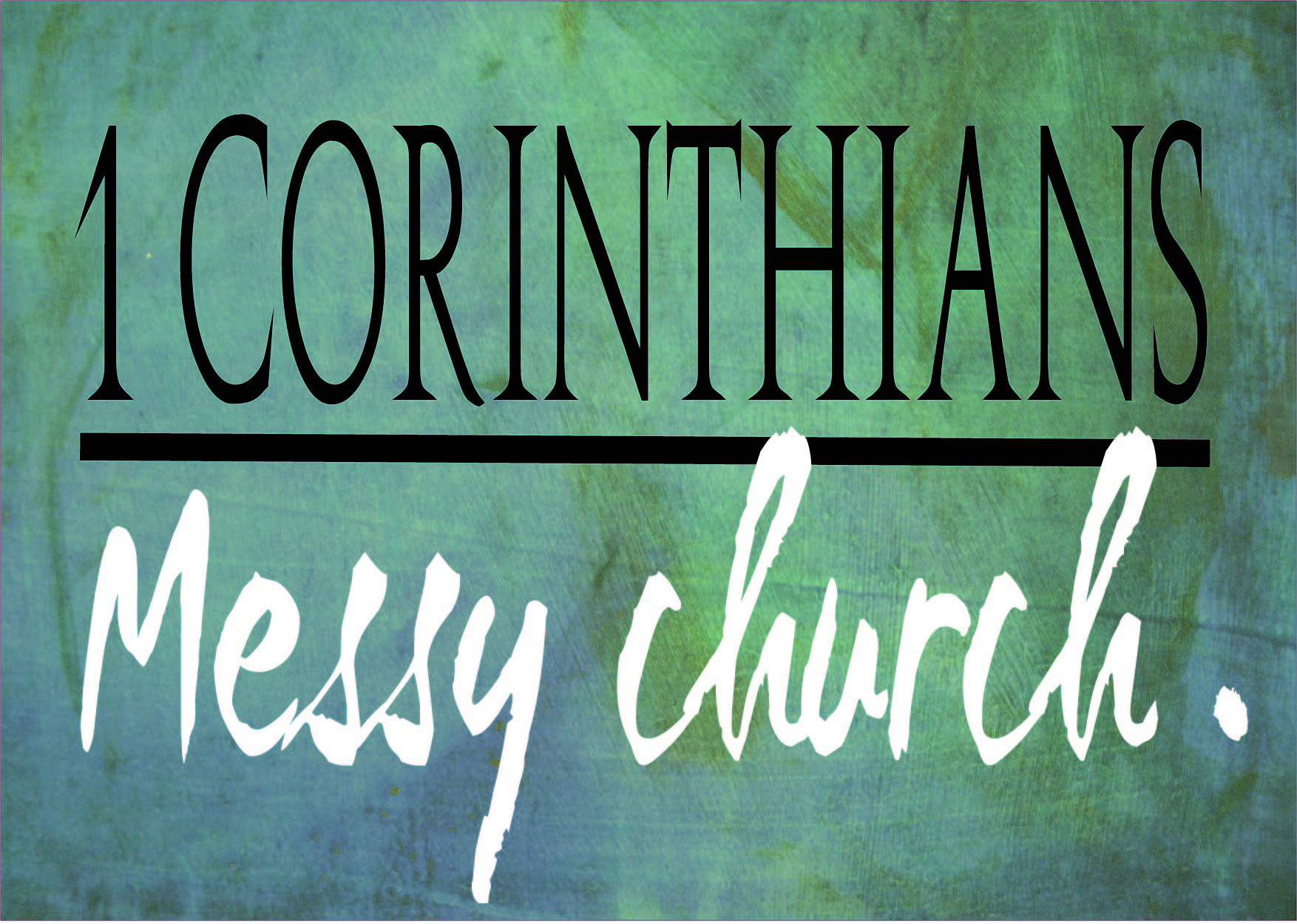 1 Corinthians: Messy Church