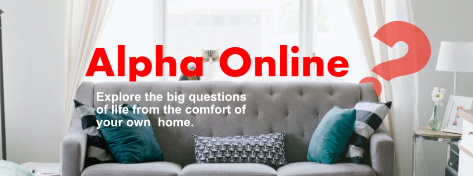 Alpha Online - explore the big questions of life from the comfort of your own home